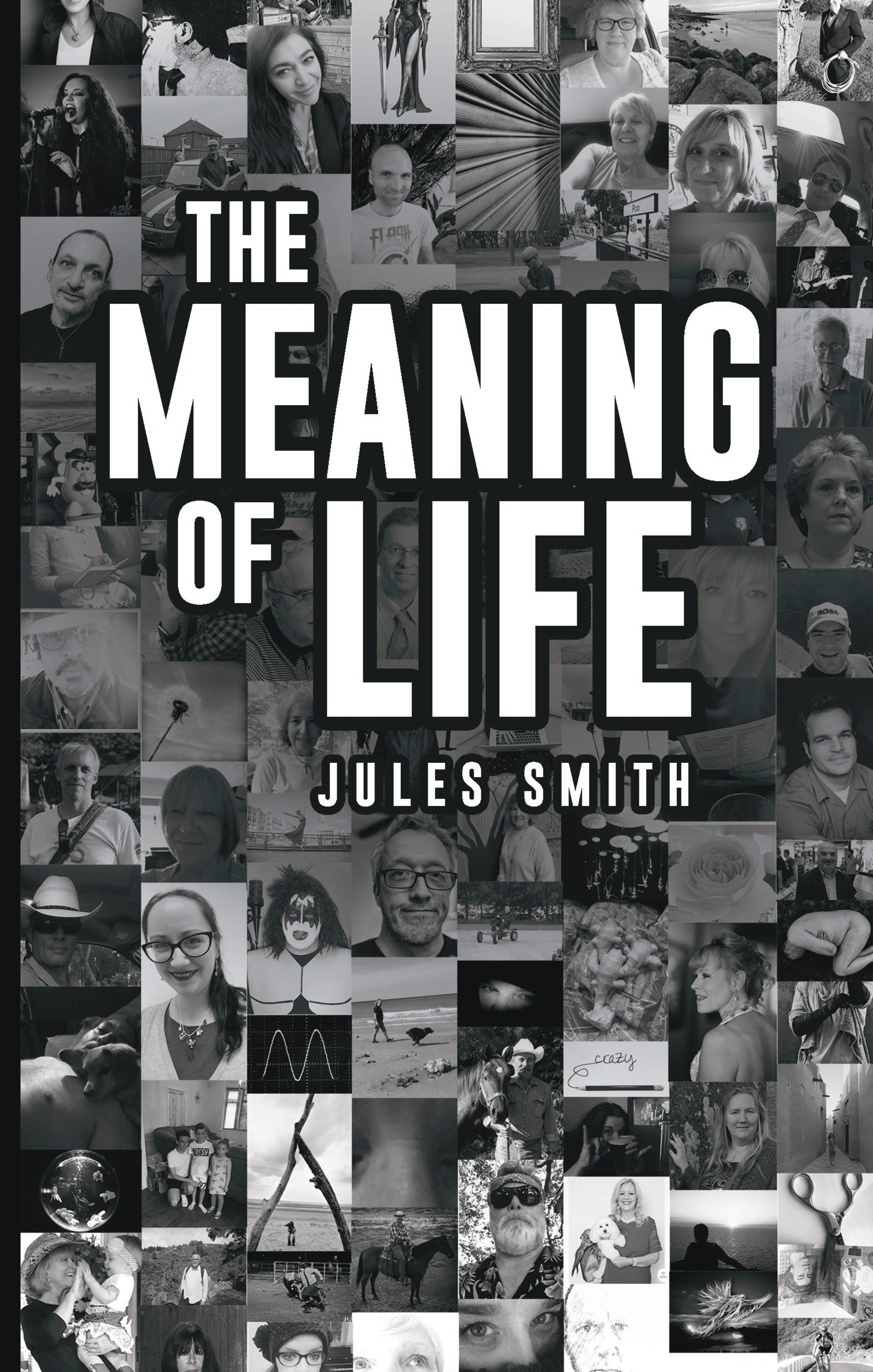 The Meaning of Life ~Jules Smith