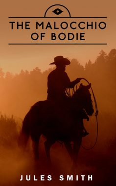 The Malocchio of Bodie - by Jules Smith